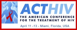 American Conference for Treatment of HIV (ACTHIV) @ Miami Hilton Downtown | Miami | Florida | United States