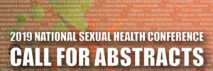ABSTRACTS DEADLINE: 2019 National Sexual Health Conference