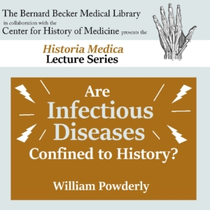 """Lecture: """"Are Infectious Diseases Confined to History?"""""""
