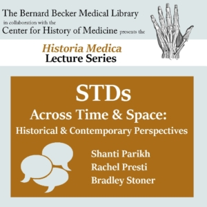 """Panel Discussion: """"STDs Across Time & Space: Historical & Contemporary Perspectives"""""""