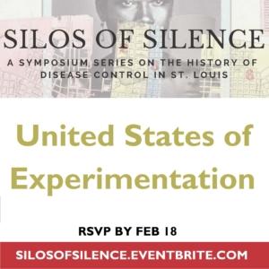"Silos of Silence: ""United States of Experimentation"""