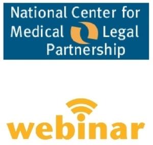 WEBINAR: School-Based Health Centers & Medical-Legal Partnerships