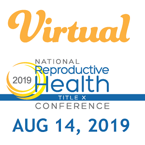 VIRTUAL CONFERENCE: Nat'l Reproductive Health Title X Conference