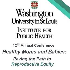 "DEADLINE: Institute for Public Health ""Paving the Path to Reproductive Equity"" Poster Abstracts"