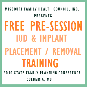 Missouri Family Health Council: FREE Pre-Session IUD and Implant Placement/Removal Training @ Columbia, MO
