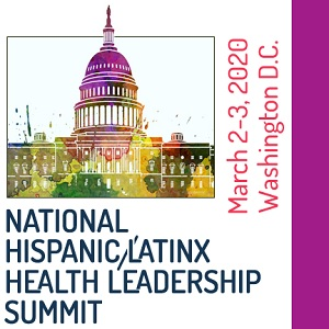 National Hispanic/Latinx Health Leadership Summit @ Washington DC